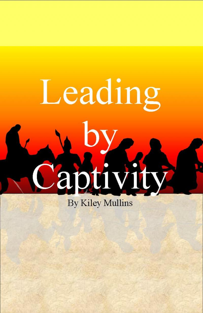 Spiritual Soldiers- Leading by Captivity