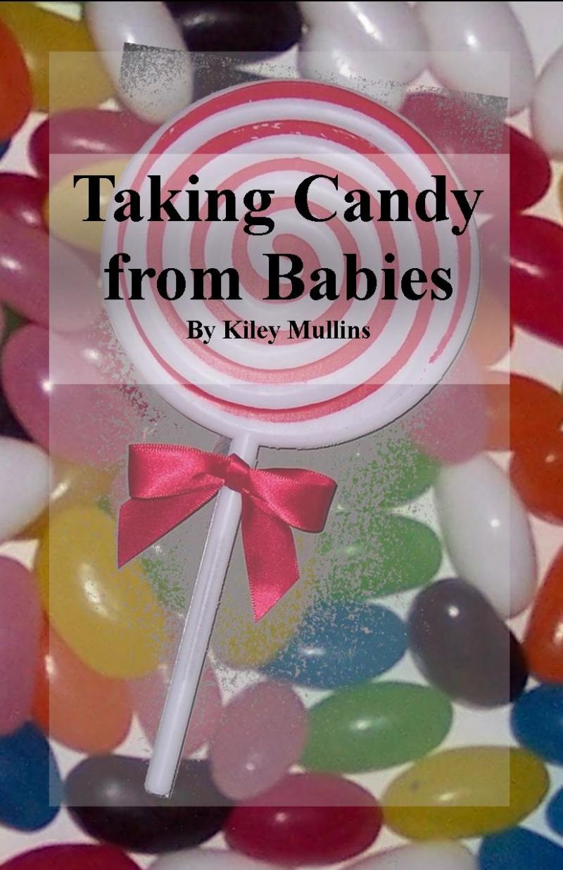 Taking Candy from Babies